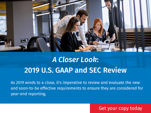 A Closer Look: 2019 U.S. GAAP and SEC Review